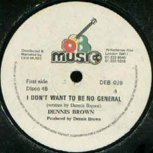 Dennis Brown - I Don't Want To Be No General / General - Album Cover
