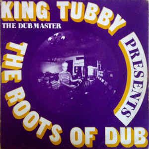 King Tubby - Presents The Roots Of Dub - Album Cover