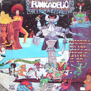Funkadelic - Standing On The Verge Of Getting It On - Album Cover