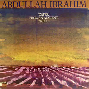 Abdullah Ibrahim - Water From An Ancient Well - VinylWorld