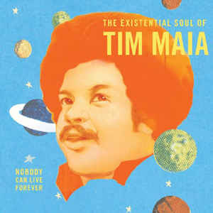 Tim Maia - Nobody Can Live Forever - Album Cover