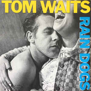 Tom Waits - Rain Dogs - Album Cover
