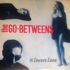 The Go-Betweens - 16 Lovers Lane - Album Cover