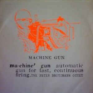 Peter Brötzmann Octet - Machine Gun - Album Cover