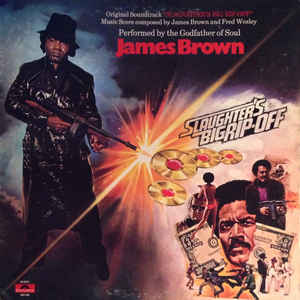 James Brown - Slaughter's Big Rip-Off (Original Motion Picture Soundtrack) - Album Cover