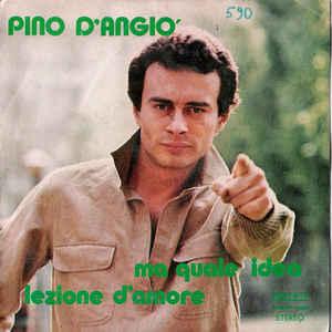 Pino D'Angiò - Ma Quale Idea / Lezione D'Amore - Album Cover