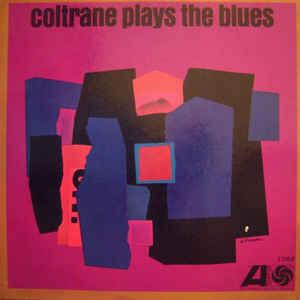 John Coltrane - Coltrane Plays The Blues - Album Cover