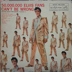 50,000,000 Elvis Fans Can't Be Wrong (Elvis' Gold Records, Vol. 2) - Album Cover - VinylWorld