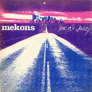 The Mekons - Fear And Whiskey - Album Cover