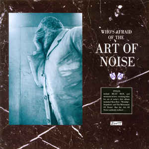 The Art Of Noise - Who's Afraid Of The Art Of Noise - Album Cover