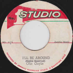 Otis Gayle - I'll Be Around / I'll Be Around Pt.2 - Album Cover