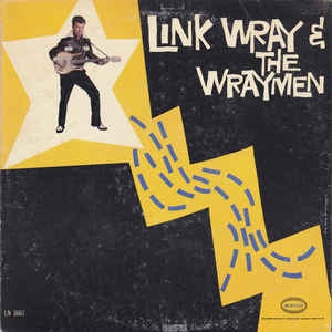 Link Wray And His Ray Men - Link Wray & The Wraymen - Album Cover