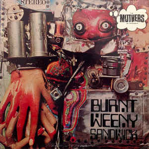 The Mothers - Burnt Weeny Sandwich - Album Cover