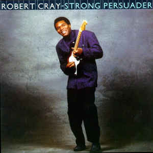 Robert Cray - Strong Persuader - Album Cover