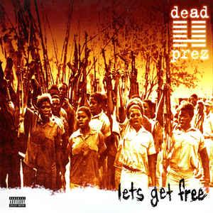 Dead Prez - Lets Get Free - Album Cover