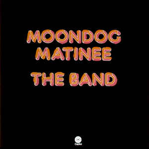 The Band - Moondog Matinee - Album Cover
