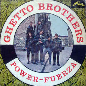 The Ghetto Brothers - Power-Fuerza - Album Cover