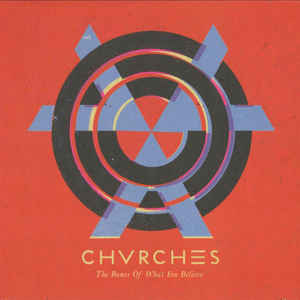 Chvrches - The Bones Of What You Believe - Album Cover