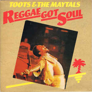 Toots & The Maytals - Reggae Got Soul - Album Cover
