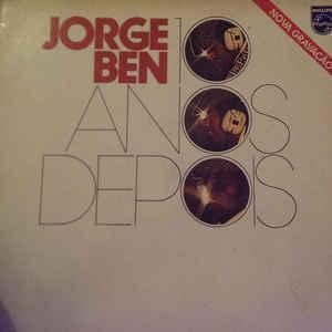 Jorge Ben - 10 Anos Depois - Album Cover