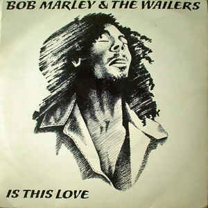 Bob Marley & The Wailers - Is This Love - Album Cover