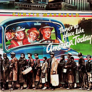 Curtis Mayfield - (There's No Place Like) America Today - Album Cover