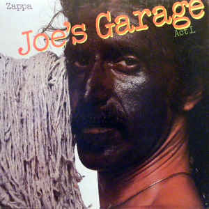 Frank Zappa - Joe's Garage Act I - Album Cover