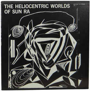 Sun Ra - The Heliocentric Worlds Of Sun Ra, Vol. I - Album Cover