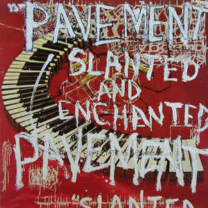 Pavement - Slanted And Enchanted - Album Cover