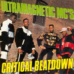 Ultramagnetic MC's - Critical Beatdown - Album Cover