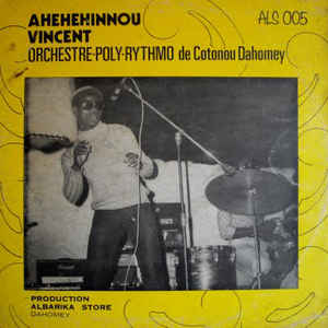 Vincent Ahehehinnou - Ahehehinnou Vincent Orchestre-Poly-Rythmo De Cotonou Dahomey - Album Cover