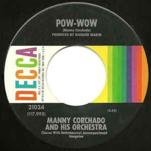 Manny Corchado And His Orchestra - Pow-Wow / Chicken And Booze - Album Cover