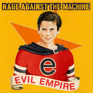 Rage Against The Machine - Evil Empire - Album Cover