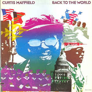 Curtis Mayfield - Back To The World - Album Cover