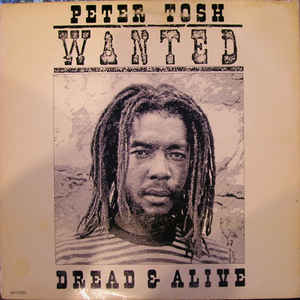 Peter Tosh - Wanted Dread & Alive - Album Cover