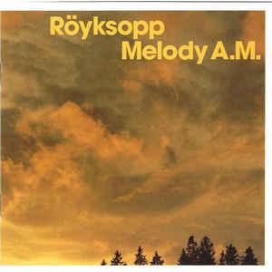 Röyksopp - Melody A.M. - VinylWorld