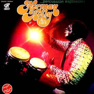 Herman Kelly & Life - Percussion Explosion! - VinylWorld