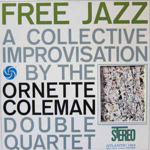 The Ornette Coleman Double Quartet - Free Jazz - VinylWorld