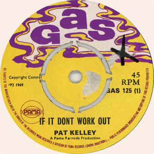 Pat Kelly - If It Don't Work Out / I Am Coming Home - VinylWorld