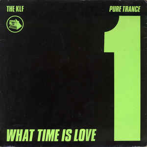 What Time Is Love? (Pure Trance 1) - Album Cover - VinylWorld