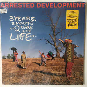 Arrested Development - 3 Years, 5 Months And 2 Days In The Life Of... - Album Cover