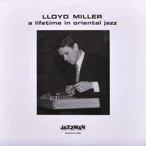 Lloyd Miller - A Lifetime In Oriental Jazz - VinylWorld