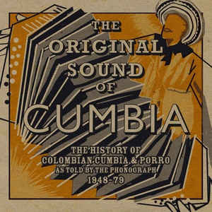 Various - The Original Sound Of Cumbia: The History Of Colombian Cumbia & Porro As Told By The Phonograph 1948-79 - VinylWorld