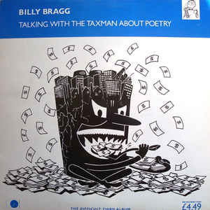 Billy Bragg - Talking With The Taxman About Poetry - Album Cover