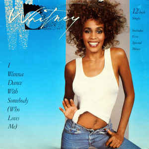 Whitney Houston - I Wanna Dance With Somebody (Who Loves Me) - Album Cover