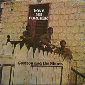 Carlton And The Shoes - Love Me Forever - Album Cover