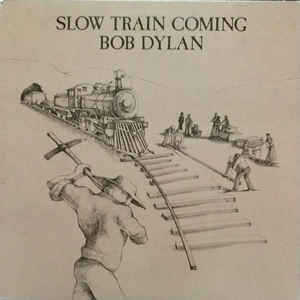 Slow Train Coming - Album Cover - VinylWorld