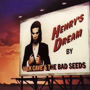 Nick Cave & The Bad Seeds - Henry's Dream - Album Cover