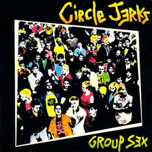 Circle Jerks - Group Sex - Album Cover
