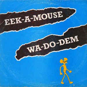 Eek-A-Mouse - Wa-Do-Dem - VinylWorld